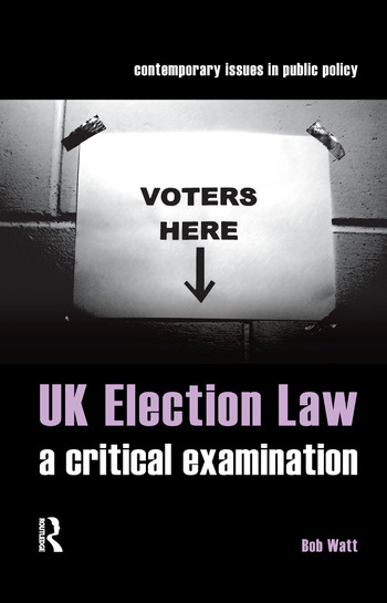 UK Election Law A Critical Examination book cover