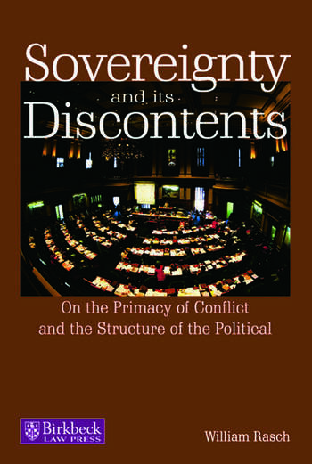 Sovereignty and its Discontents On the Primacy of Conflict and the Structure of the Political book cover