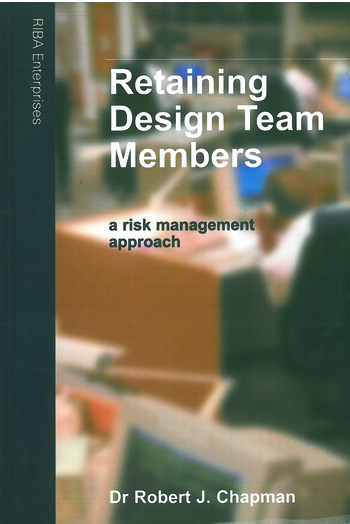 Retaining Design Team Members An Architect's Guide to Managing Changes book cover