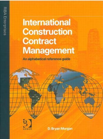 International Construction Contract Management An alphabetical reference guide book cover