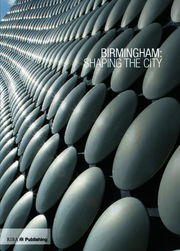 Birmingham: Shaping the City book cover