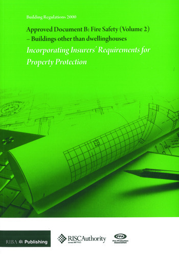 Approved Document B: Fire Safety: v. 2 Buildings Other Than Dwellinghouses: Incorporating Insurers' Requirements for Property Protection book cover