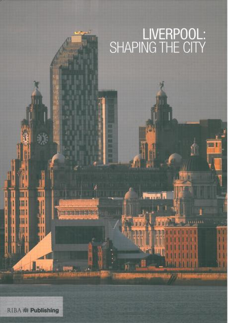 Liverpool Shaping the City book cover