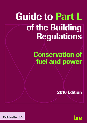 Guide to Part L of the Building Regulations Conservation of fuel and power book cover