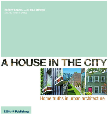 A House In The City Home Truths in Urban Architecture book cover