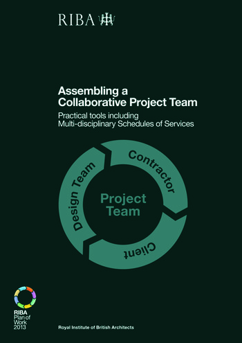 Assembling a Collaborative Project Team Practical tools including Multidisciplinary Schedules of Services book cover