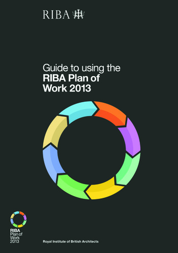 Guide to Using the RIBA Plan of Work 2013 book cover