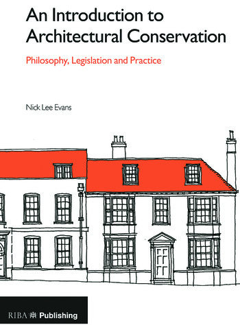 An Introduction to Architectural Conservation Philosophy, Legislation and Practice book cover