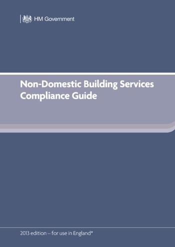 Non-Domestic Building Services Compliance Guide (for Part L 2013 edition) book cover