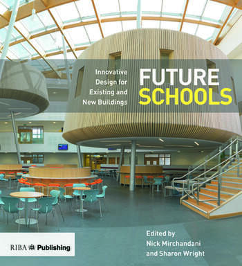 Future Schools Innovative Design for Existing and New Buildings book cover
