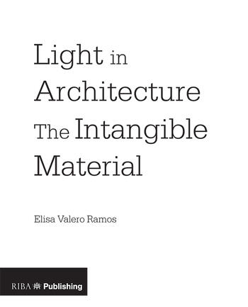 Light in Architecture The Intangible Material book cover