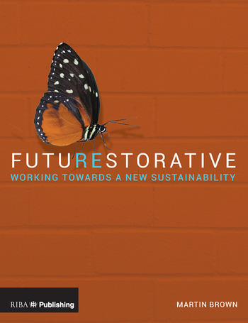 FutuREstorative Working Towards a New Sustainability book cover