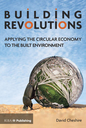 Building Revolutions Applying the Circular Economy to the Built Environment book cover