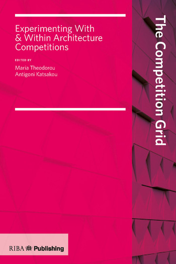 Competition Grid Experimenting With and Within Architecture Competitions book cover