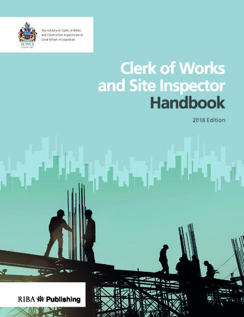 Clerk of Works and Site Inspector Handbook 2018 Edition book cover