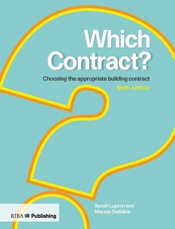 Which Contract? Choosing The Appropriate Building Contract book cover