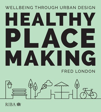 Healthy Placemaking Wellbeing Through Urban Design book cover