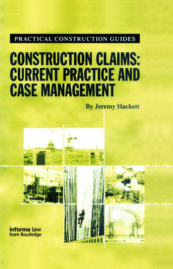 Construction Claims: Current Practice and Case Management book cover