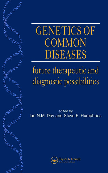 Genetics of Common Diseases Future Therapeutic and Diagnostic Possibilities book cover