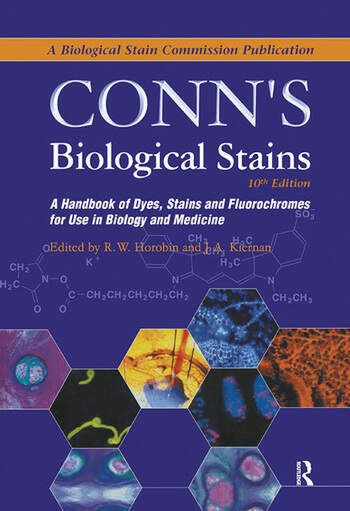 Conn's Biological Stains A Handbook of Dyes, Stains and Fluorochromes for Use in Biology and Medicine book cover