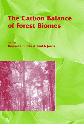 The Carbon Balance of Forest Biomes Vol 57 book cover