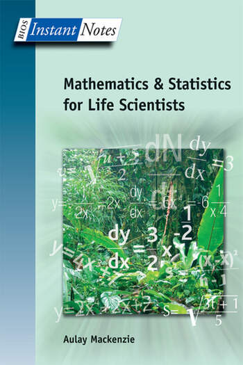 BIOS Instant Notes in Mathematics and Statistics for Life Scientists book cover