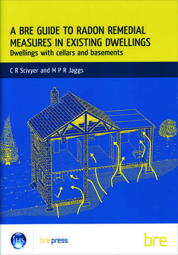 A BRE Guide to Radon Remedial Measures in Existing Dwellings: Dwellings with Cellars and Basements (BR 343) book cover