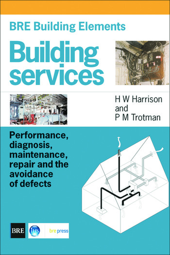 BRE Building Elements: Building Services Performance, Diagnosis, Maintenance, Repair and the Avoidance of Defects (BR 404) book cover