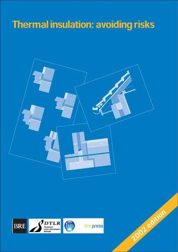 Thermal Insulation: Avoiding Risks A Good Practice Guide Supporting Building Regulations Requirements (BR 262) book cover