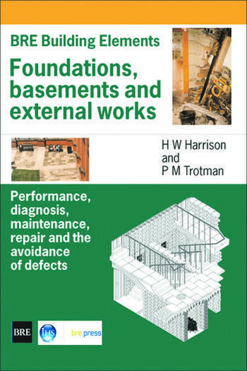 Foundations, Basements and External Works Performance, Diagnosis, Maintenance, Repair and the Avoidance of Defects (BR 440) book cover