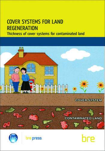 Cover Systems for Land Regeneration Thickness of Cover Systems for Contaminated Land (BR 465) book cover