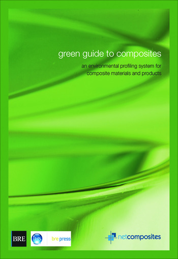 Green Guide to Composites An Environmental Profiling System for Composite Materials and Products (BR 475) book cover