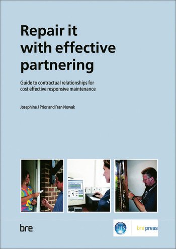 Repair it with Effective Partnering Guide to Contractual Relationships for Cost Effective Responsive Maintenance (BR 484) book cover