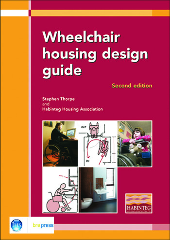 Wheelchair Housing Design Guide 2nd Edition (EP 70) book cover