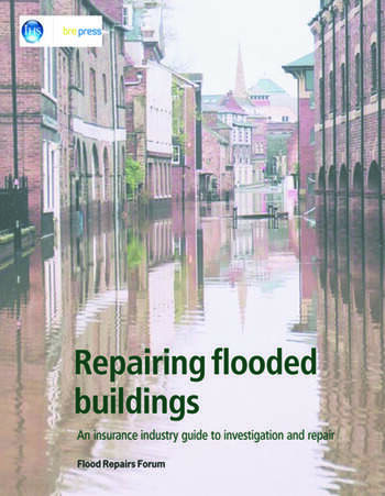 Repairing Flooded Buildings An Insurance Industry Guide to Investigation and Repair (EP 69) book cover