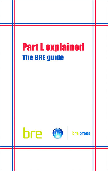 Part L Explained The BRE Guide (BR 489) book cover