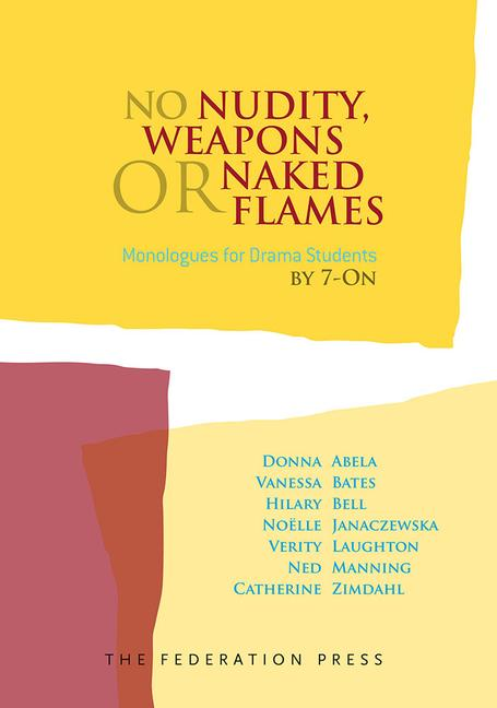 No Nudity, Weapons or Naked Flames Monologues for Drama Students book cover