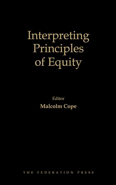Interpreting Principles of Equity The WA Lee Lectures 2000-2013 book cover