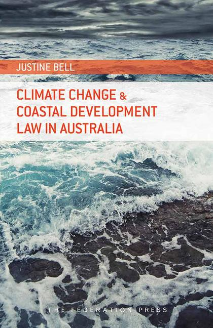 Climate Change and Coastal Development Law in Australia book cover