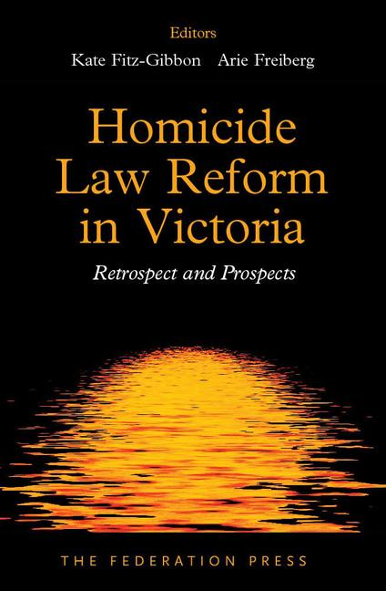Homicide Law Reform in Victoria Retrospect and Prospects book cover