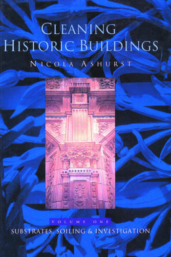 Cleaning Historic Buildings: v. 1 Substrates, Soiling and Investigation book cover