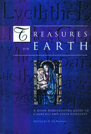 Treasures on Earth A Good Housekeeping Guide to Churches and Their Contents book cover
