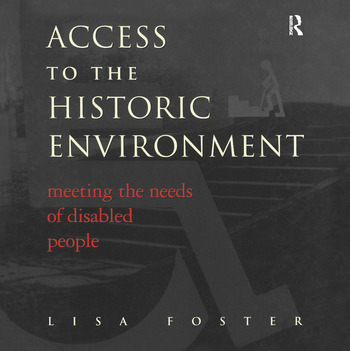 Access to the Historic Environment: Meeting the Needs of Disabled People book cover