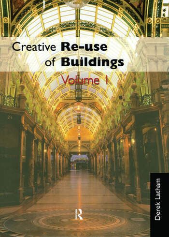 Creative Reuse of Buildings: Two Volume Set book cover