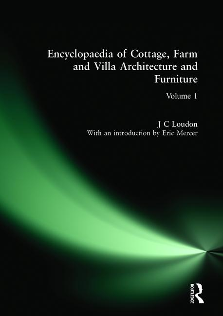 Encyclopaedia of Cottage, Farm and Villa Architecture and Furniture book cover