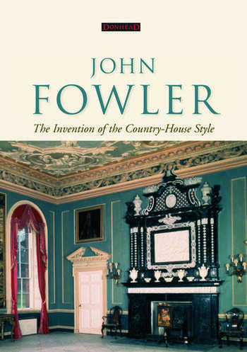 John Fowler: The Invention of the Country-House Style book cover
