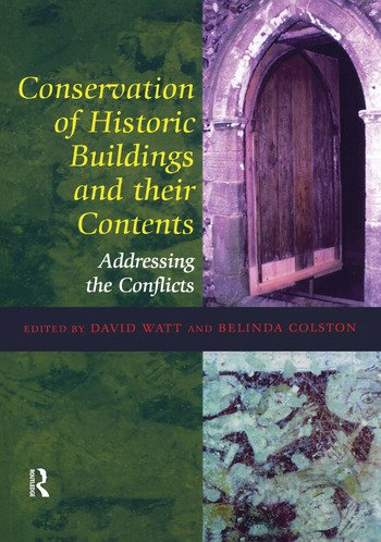 Conservation of Historic Buildings and Their Contents Addressing the Conflicts book cover