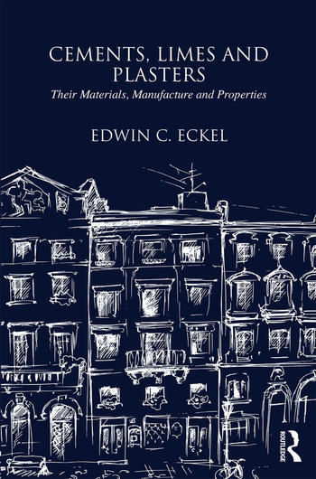 Cements, Limes and Plasters Their Materials, Manufacture and Properties book cover