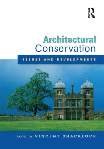 Architectural Conservation: Issues and Developments A Special Issue of the Journal of Architectural Conservation book cover