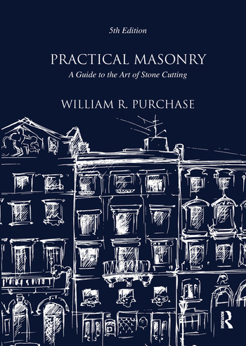 Practical Masonry: A Guide to the Art of Stone Cutting book cover